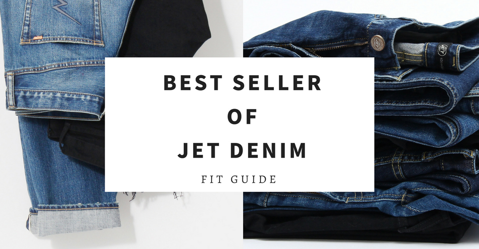 BEST SELLER OF JET DENIM FIT GUIDE
